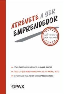 Atrévete a ser emprendedor - Libro de Jack Fleitman